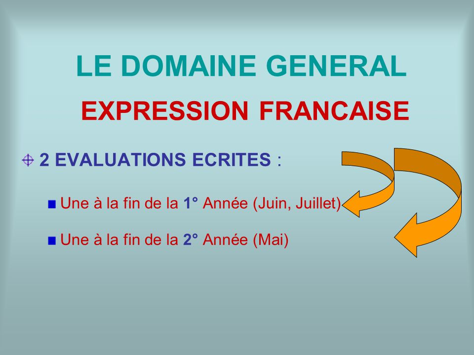 LE DOMAINE GENERAL EXPRESSION FRANCAISE 2 EVALUATIONS ECRITES :