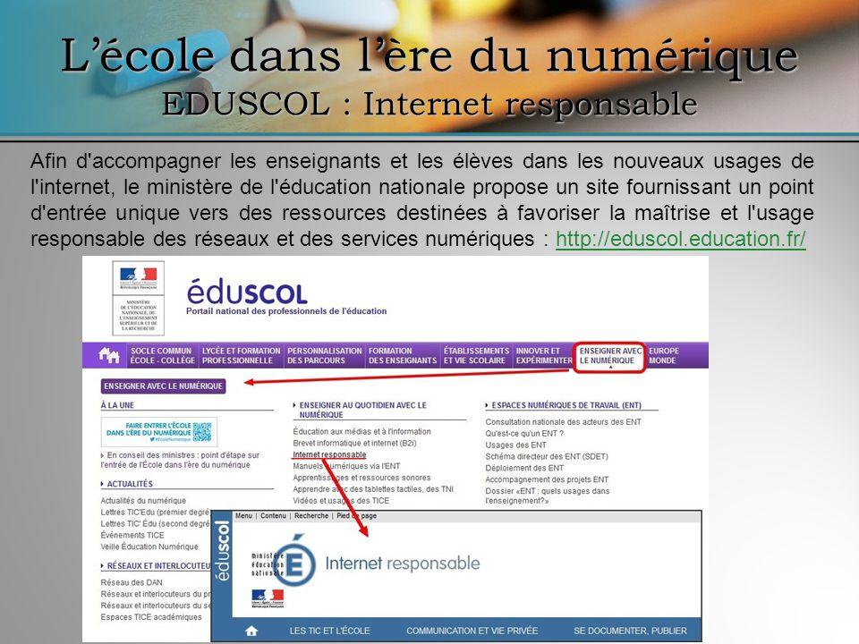 L'école dans l'ère du numérique EDUSCOL : Internet responsable
