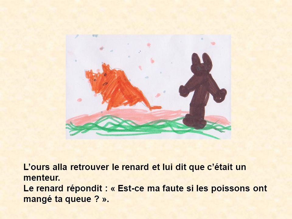 L'ours alla retrouver le renard et lui dit que c'était un menteur