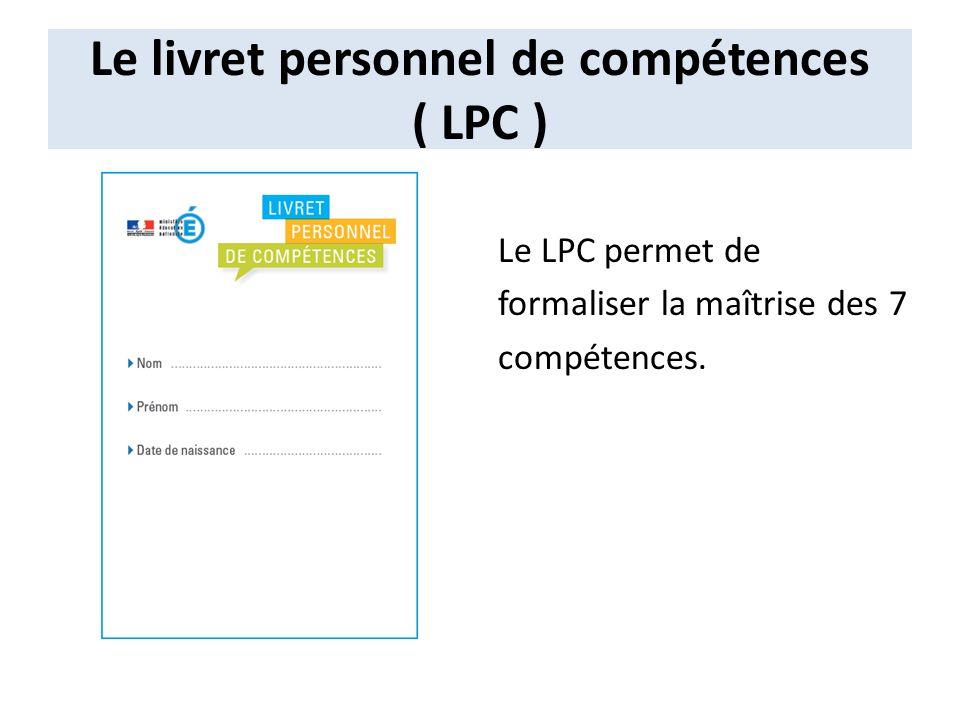 Le livret personnel de compétences ( LPC )