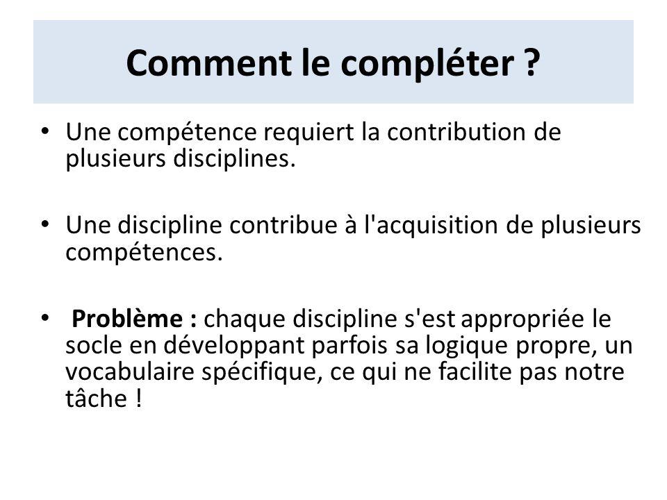 Comment le compléter Une compétence requiert la contribution de plusieurs disciplines.