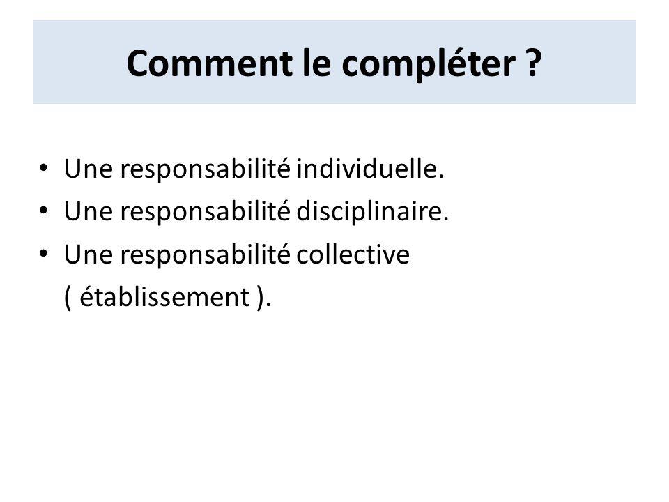 Comment le compléter Une responsabilité individuelle.