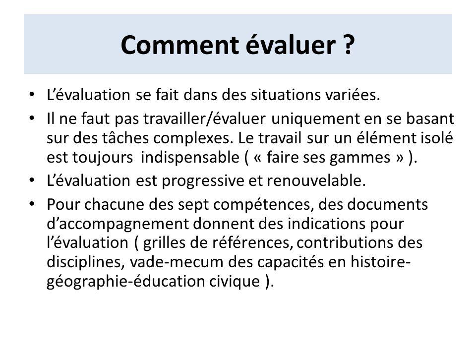 Comment évaluer L'évaluation se fait dans des situations variées.