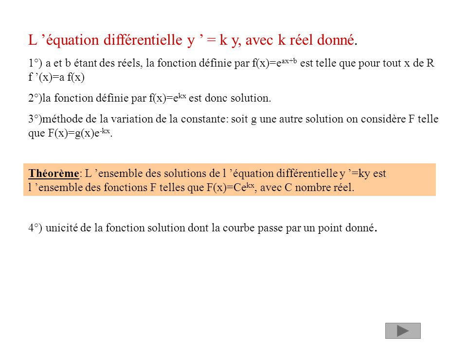 L 'équation différentielle y ' = k y, avec k réel donné.