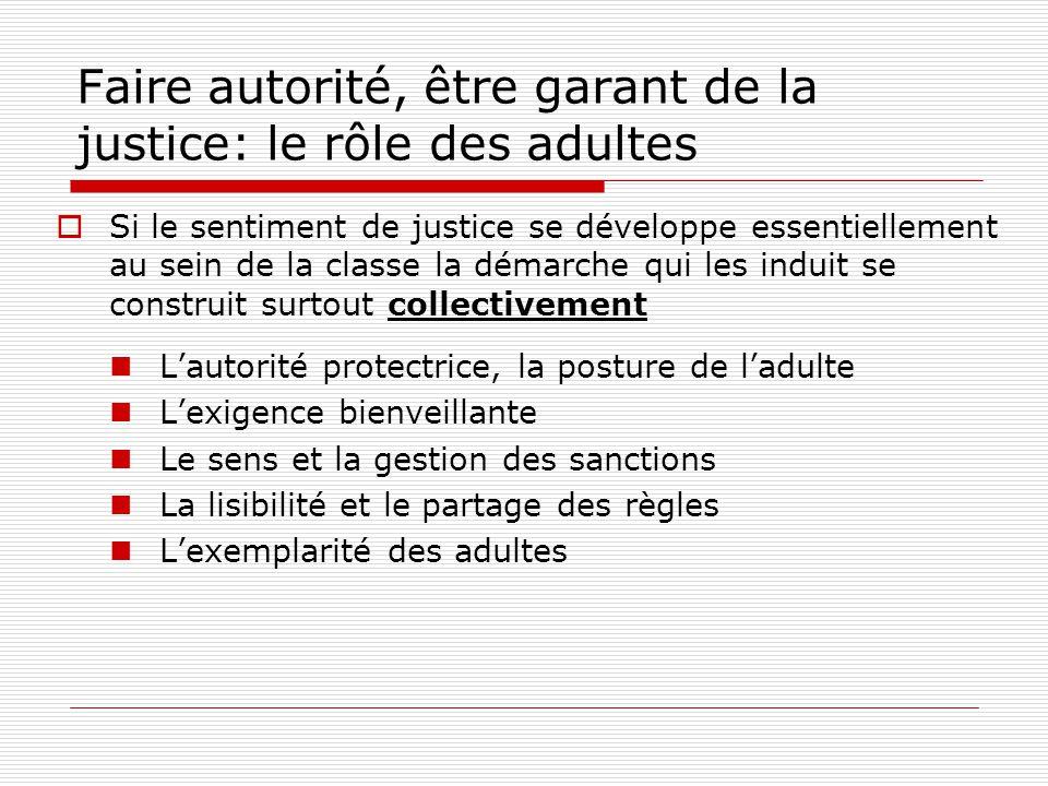 Faire autorité, être garant de la justice: le rôle des adultes