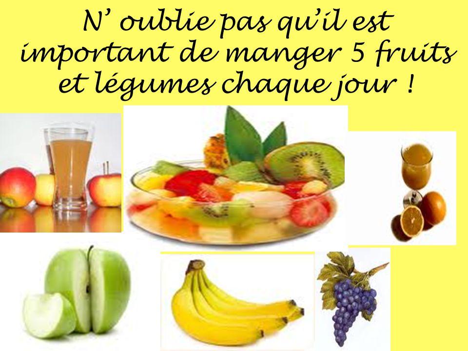 N' oublie pas qu'il est important de manger 5 fruits et légumes chaque jour !