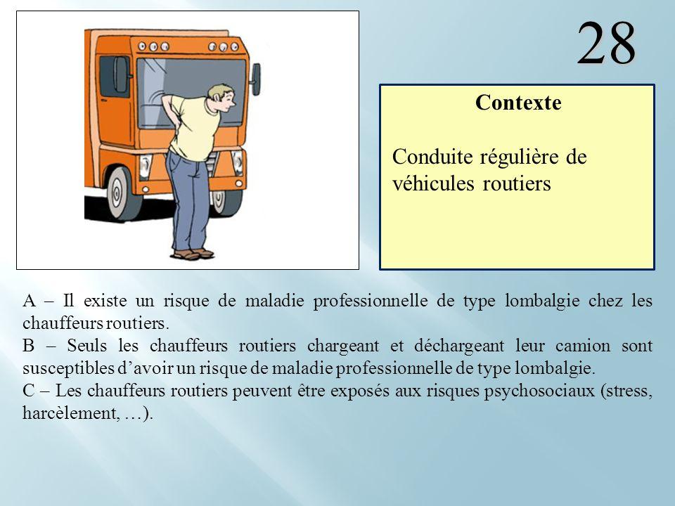 28 Contexte Conduite régulière de véhicules routiers