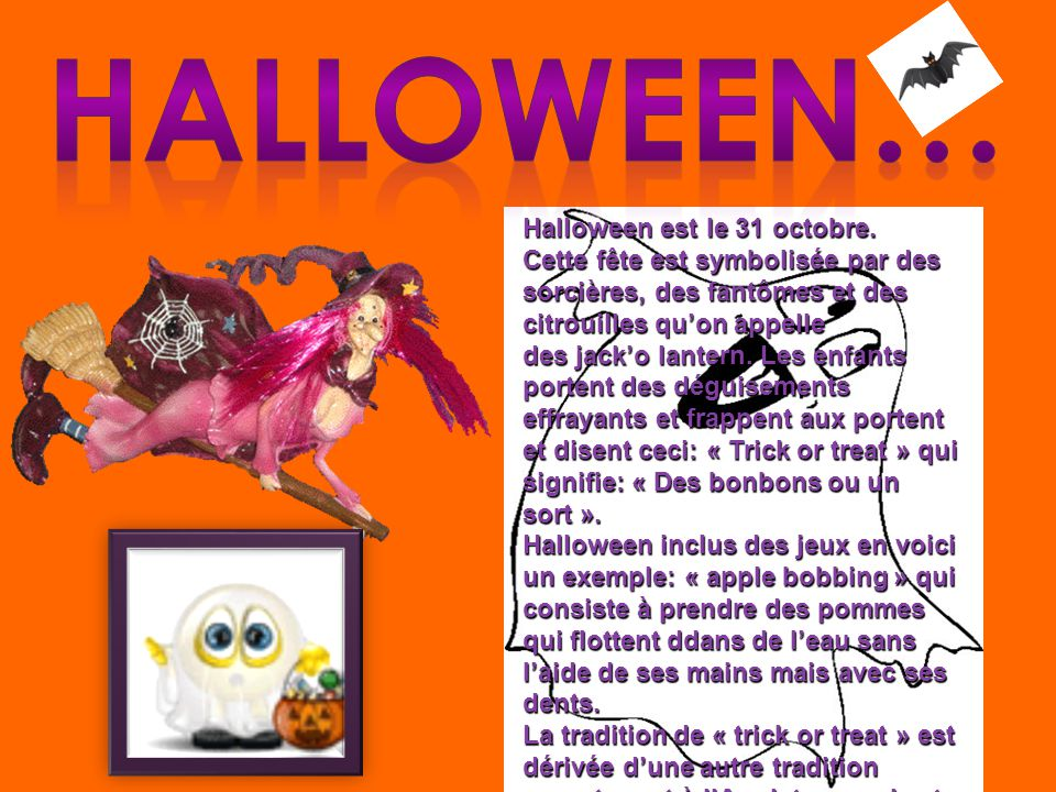 Halloween… Halloween est le 31 octobre.