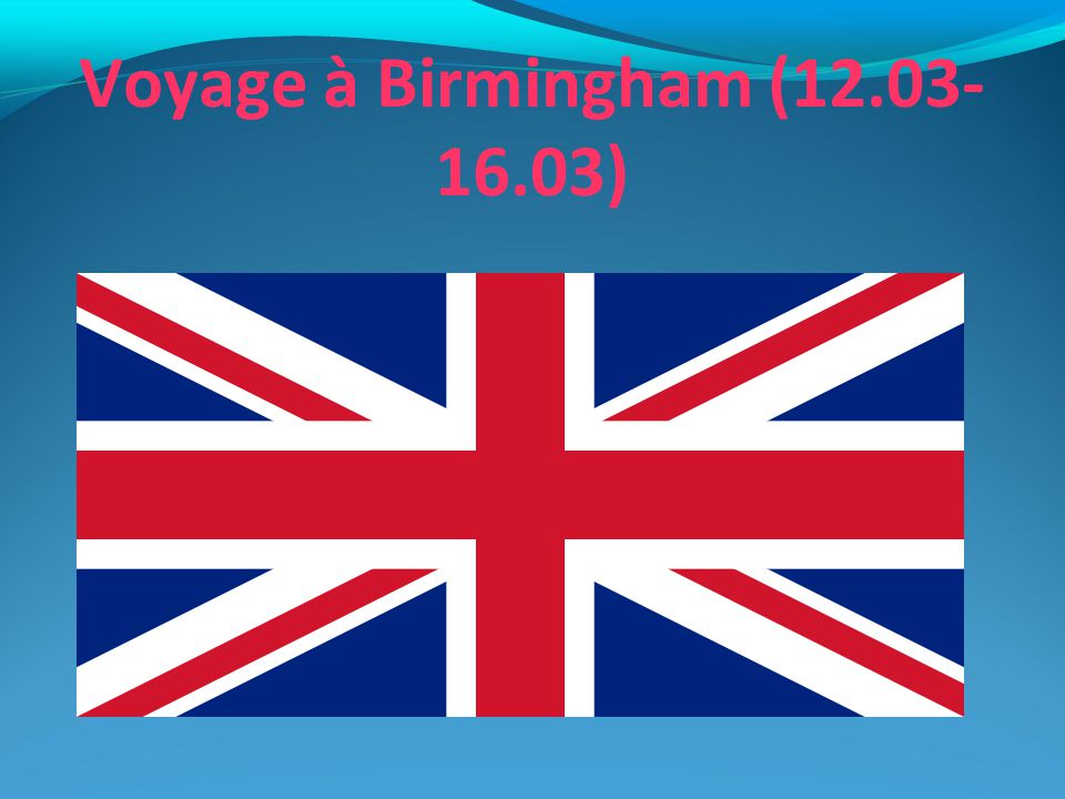 Voyage à Birmingham (12.03-16.03)