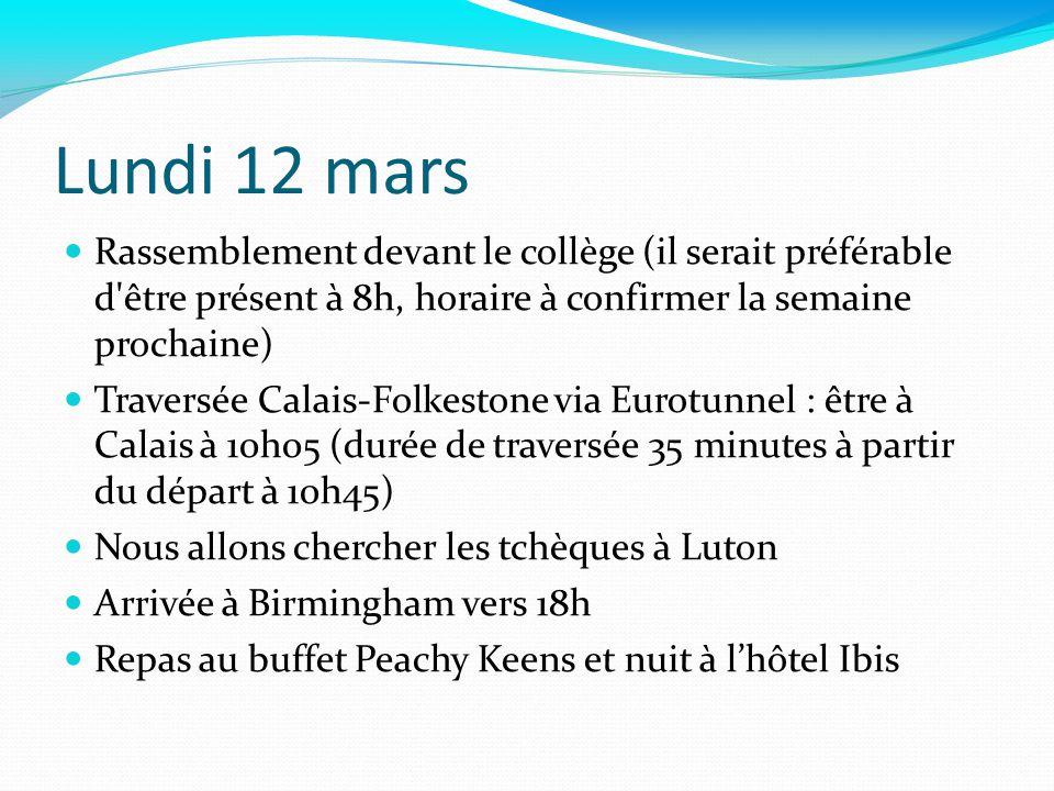 Lundi 12 mars Rassemblement devant le collège (il serait préférable d être présent à 8h, horaire à confirmer la semaine prochaine)