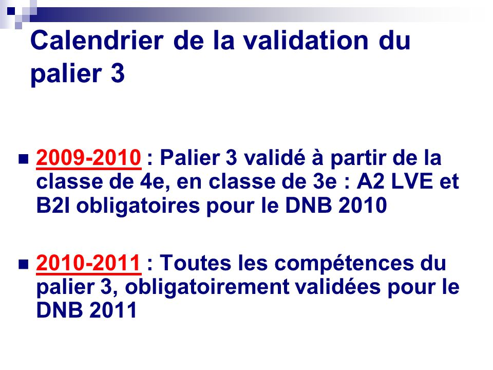 Calendrier de la validation du palier 3