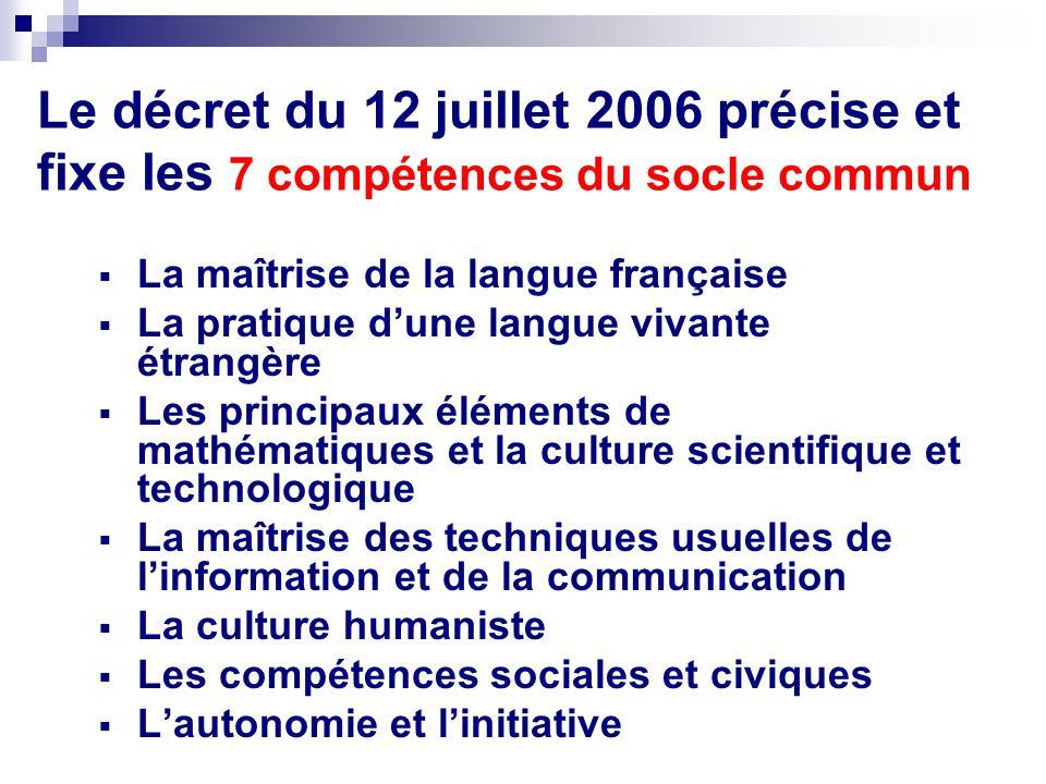 Le décret du 12 juillet 2006 précise et fixe les 7 compétences du socle commun