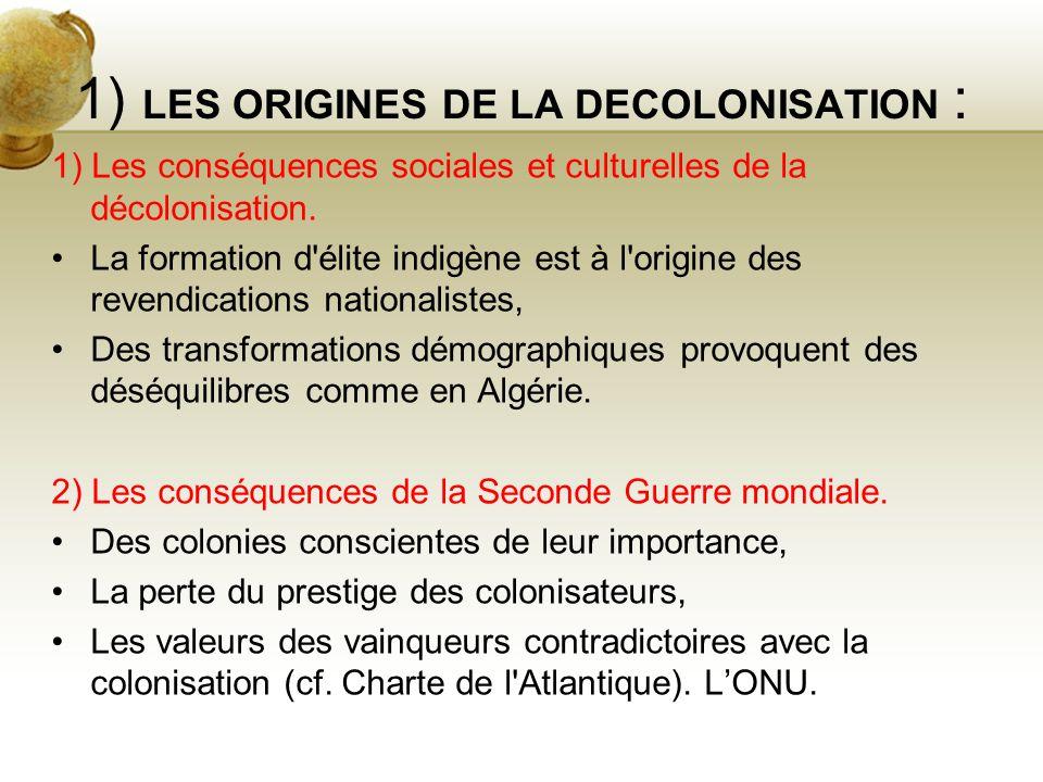 1) LES ORIGINES DE LA DECOLONISATION :