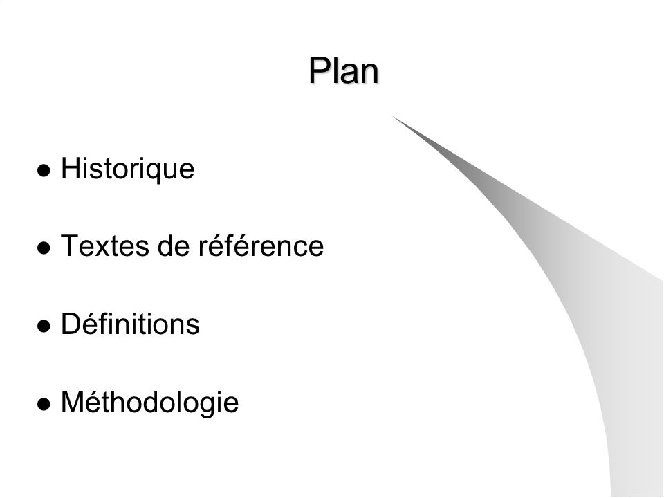 Plan Historique Textes de référence Définitions Méthodologie