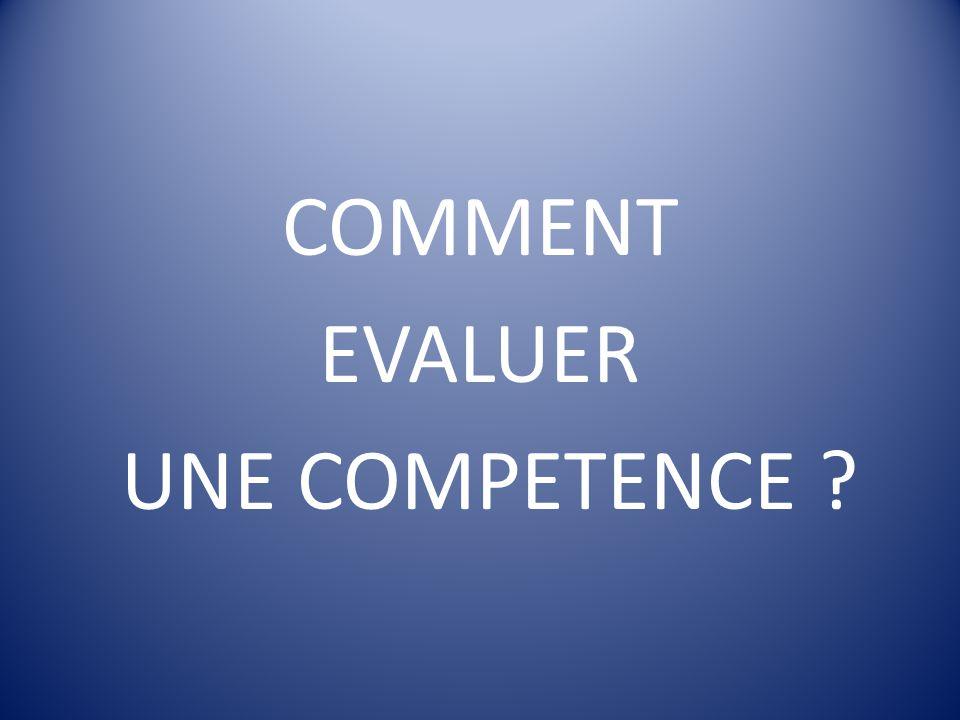 COMMENT EVALUER UNE COMPETENCE