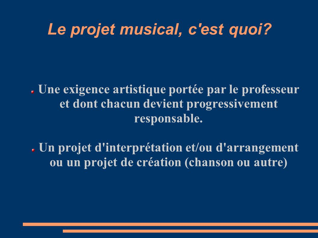 Le projet musical, c est quoi