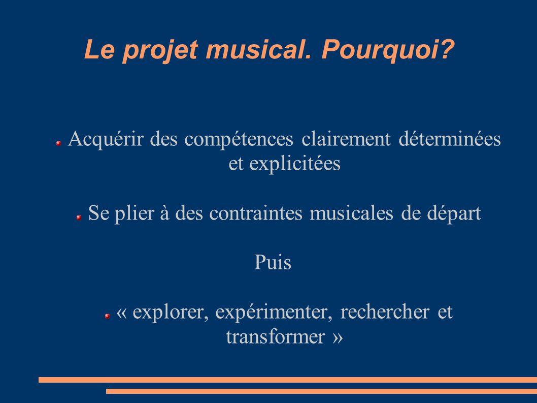 Le projet musical. Pourquoi