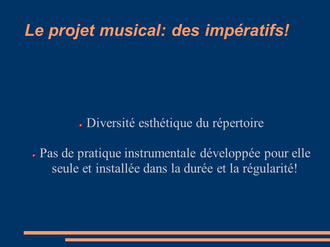 Le projet musical: des impératifs!