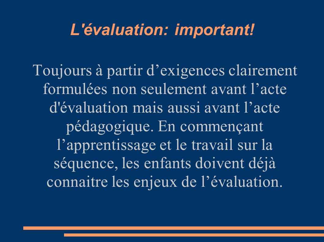 L évaluation: important!