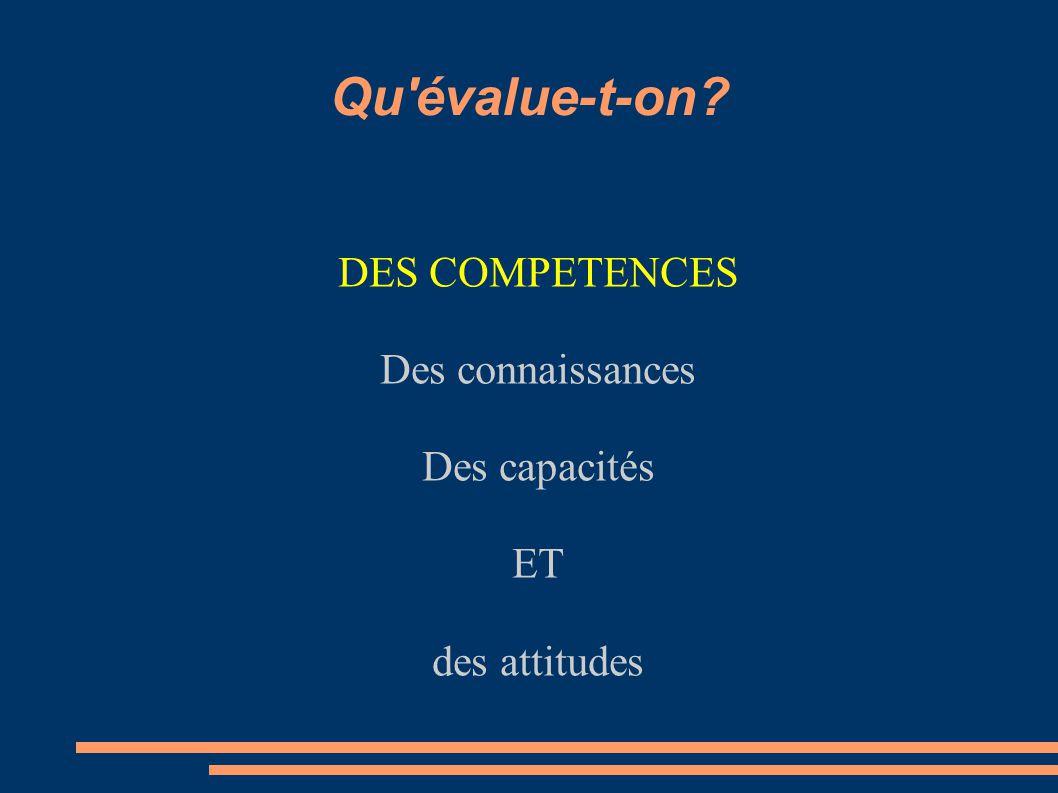 DES COMPETENCES Des connaissances Des capacités ET des attitudes