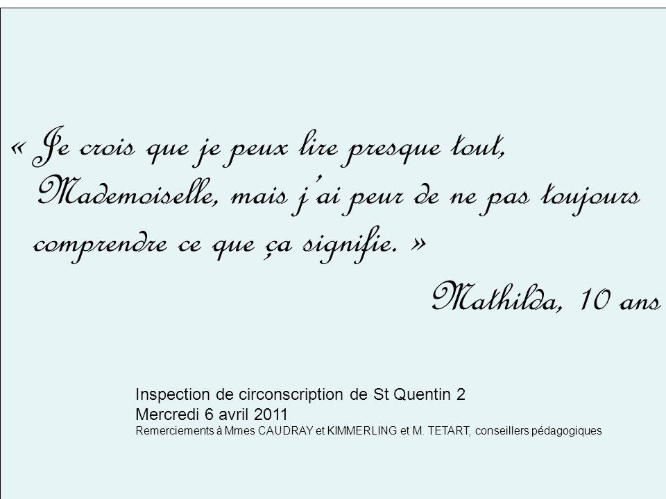 « Je crois que je peux lire presque tout, Mademoiselle, mais j'ai peur de ne pas toujours comprendre ce que ça signifie. »