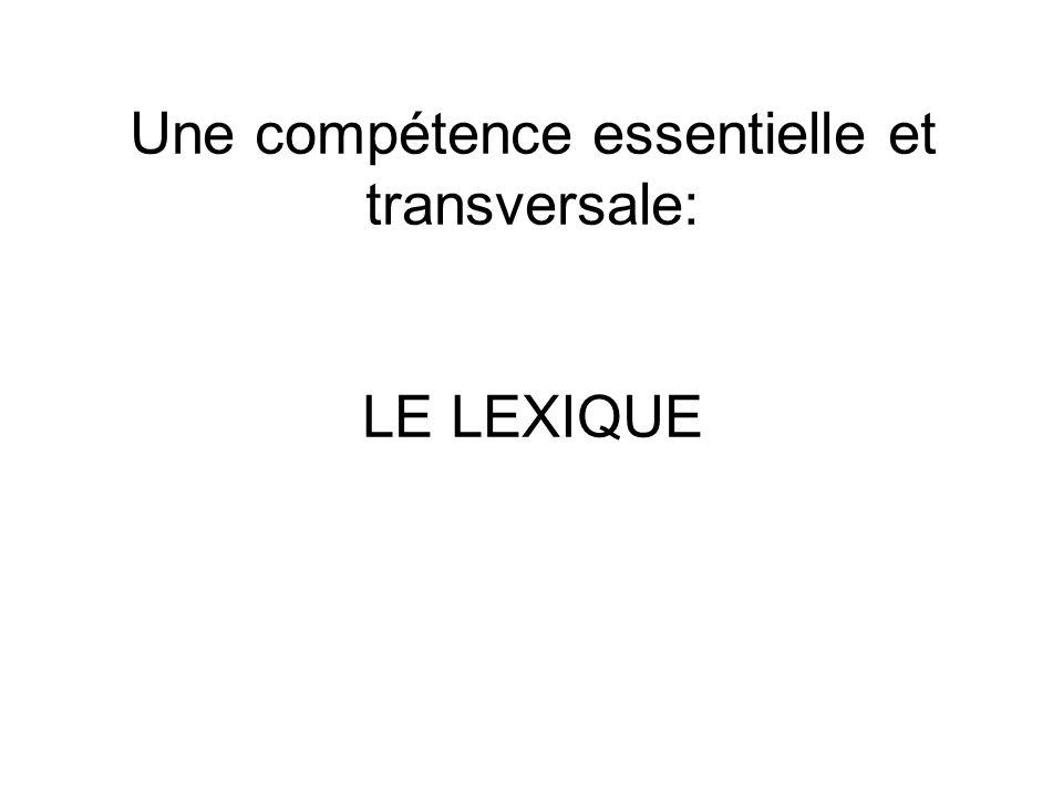 Une compétence essentielle et transversale: LE LEXIQUE