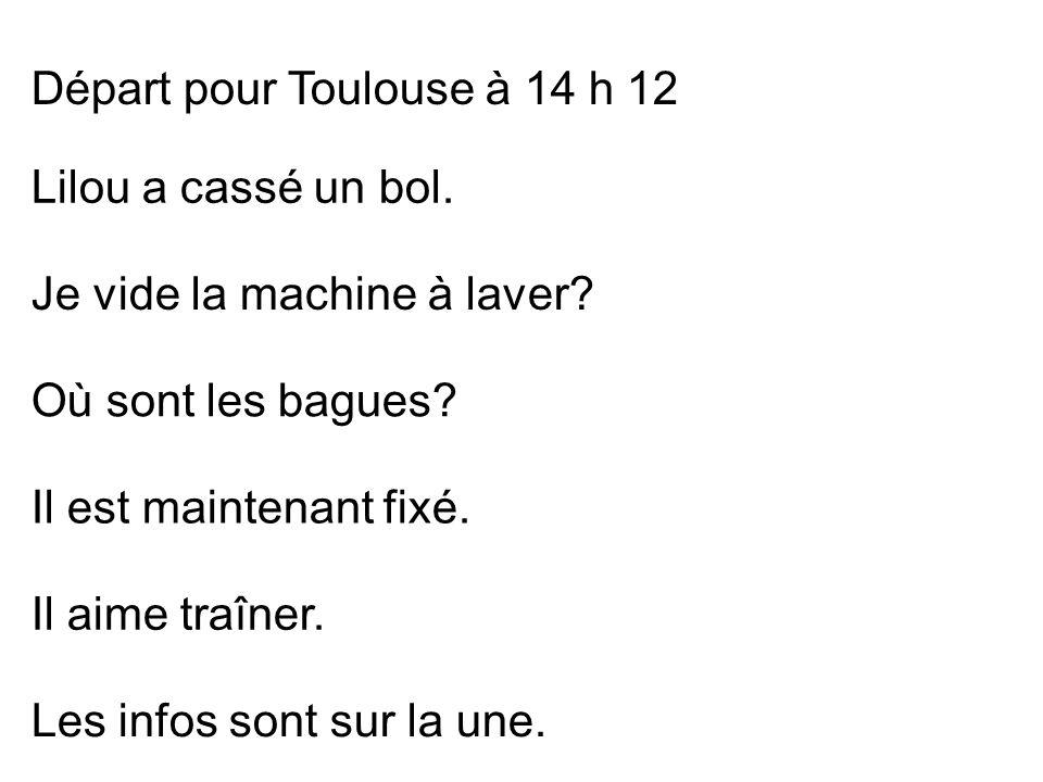 Départ pour Toulouse à 14 h 12