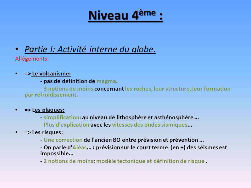 Niveau 4ème : Partie I: Activité interne du globe. Allègements: