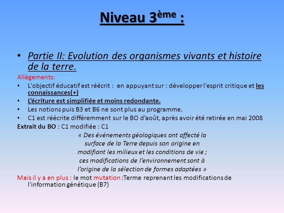 Niveau 3ème : Partie II: Evolution des organismes vivants et histoire de la terre. Allègements: