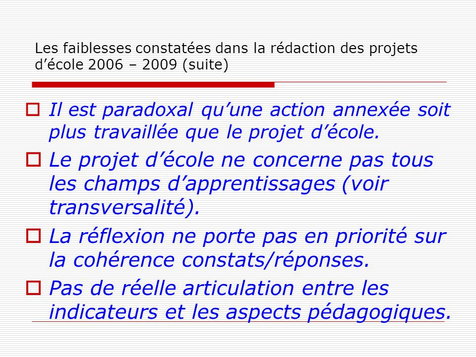Les faiblesses constatées dans la rédaction des projets d'école 2006 – 2009 (suite)