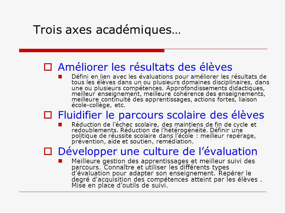Trois axes académiques…