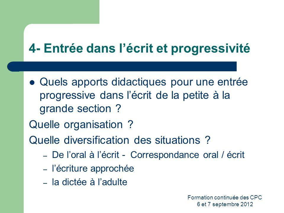 4- Entrée dans l'écrit et progressivité
