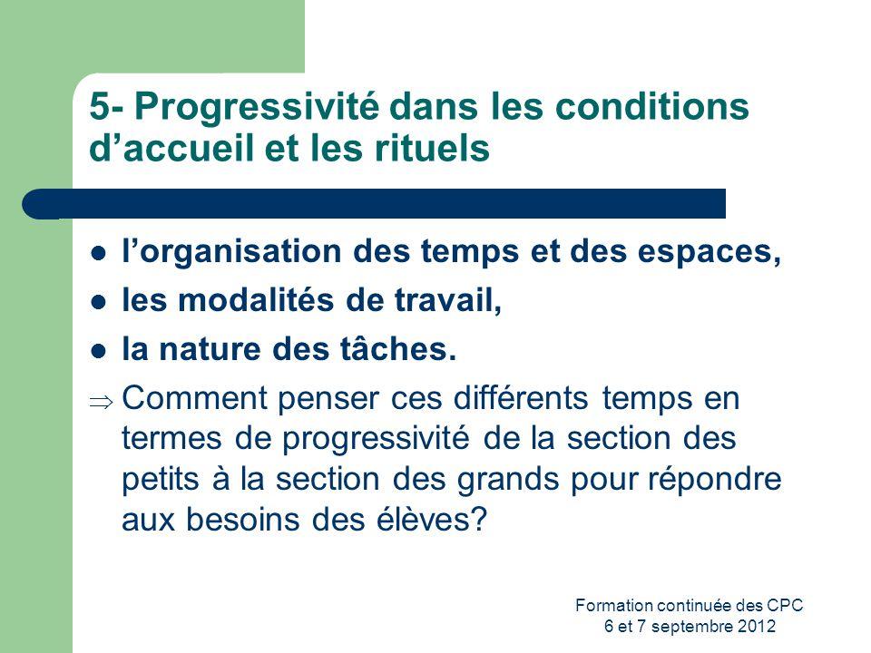 5- Progressivité dans les conditions d'accueil et les rituels