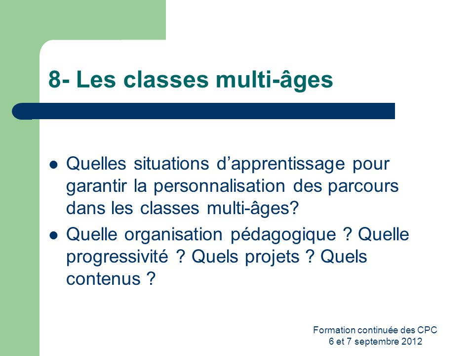 8- Les classes multi-âges