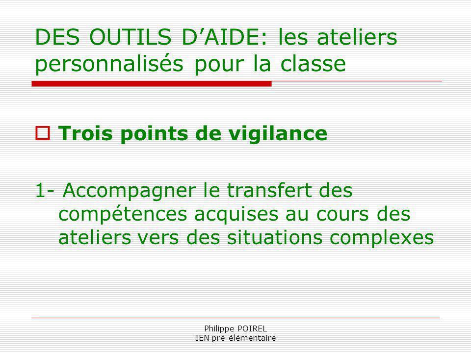 DES OUTILS D'AIDE: les ateliers personnalisés pour la classe