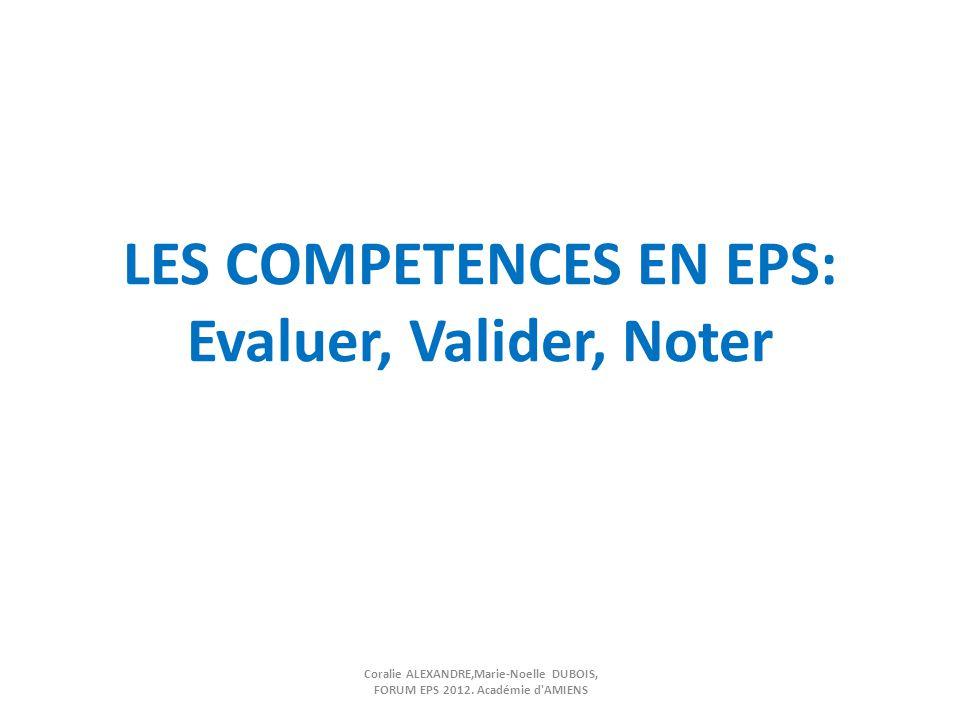 LES COMPETENCES EN EPS: Evaluer, Valider, Noter