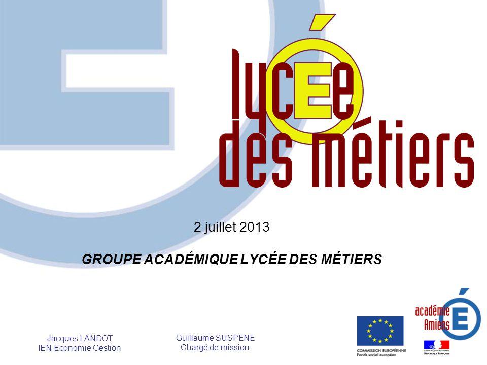2 juillet 2013 GROUPE ACADÉMIQUE LYCÉE DES MÉTIERS
