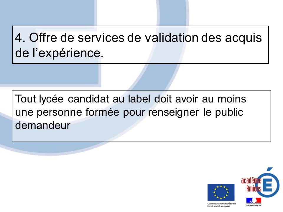 4. Offre de services de validation des acquis de l'expérience.