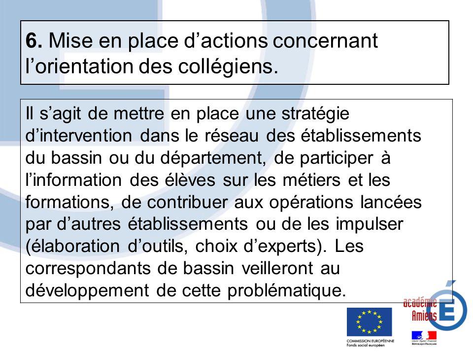 6. Mise en place d'actions concernant l'orientation des collégiens.