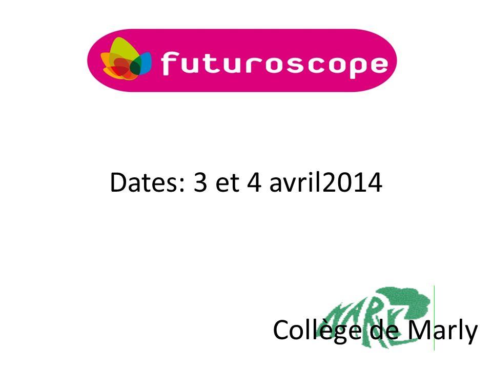 Dates: 3 et 4 avril2014 Collège de Marly