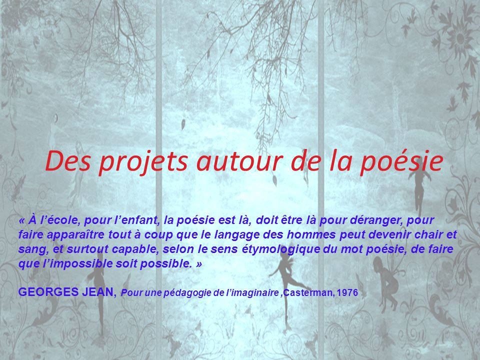 Des projets autour de la poésie