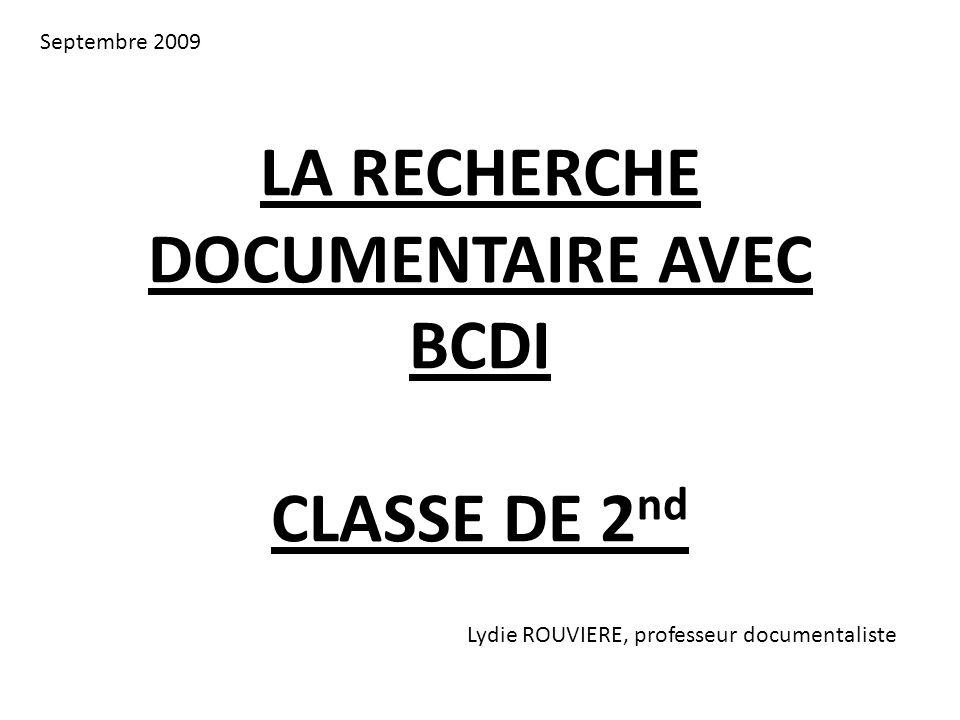 LA RECHERCHE DOCUMENTAIRE AVEC BCDI CLASSE DE 2nd