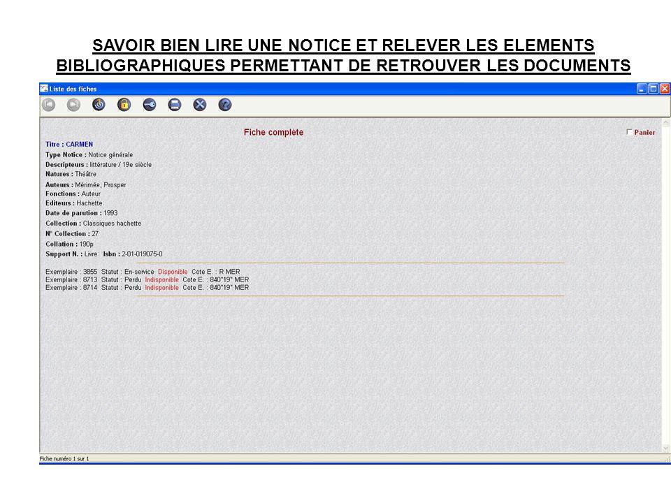 SAVOIR BIEN LIRE UNE NOTICE ET RELEVER LES ELEMENTS BIBLIOGRAPHIQUES PERMETTANT DE RETROUVER LES DOCUMENTS