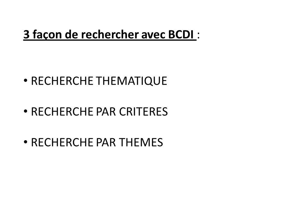 3 façon de rechercher avec BCDI :