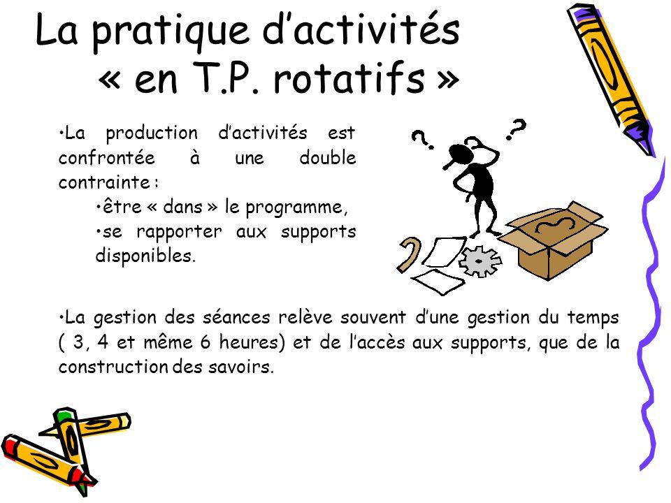 La pratique d'activités « en T.P. rotatifs »
