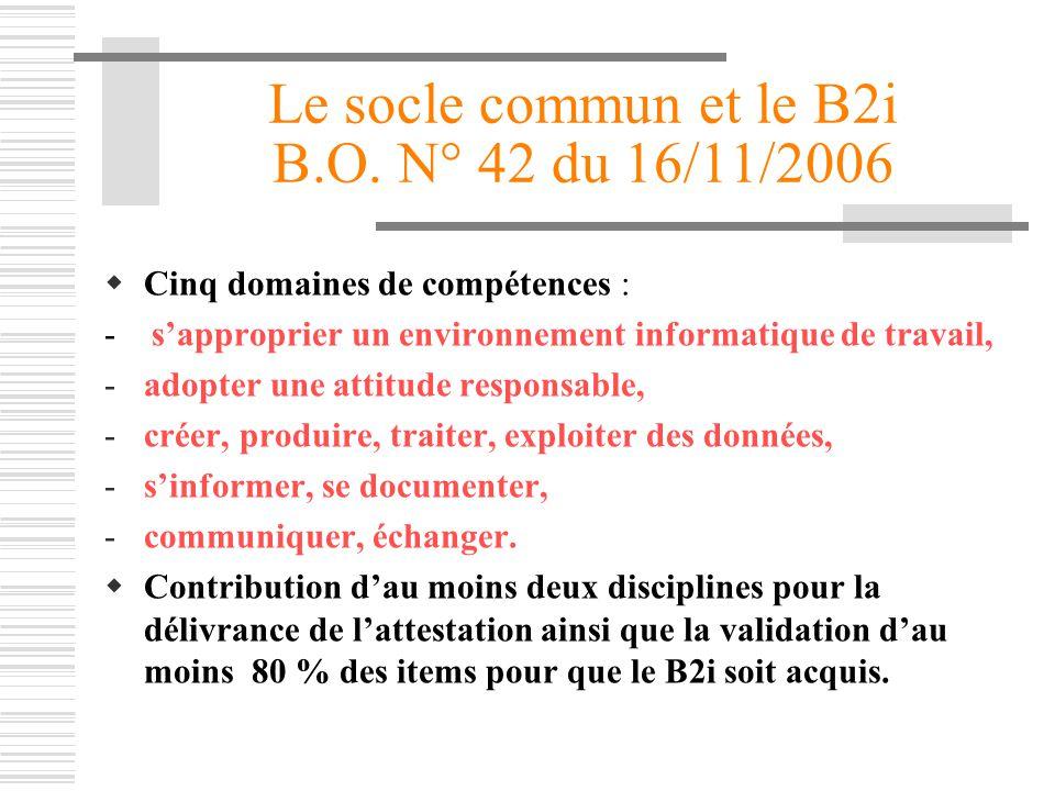 Le socle commun et le B2i B.O. N° 42 du 16/11/2006