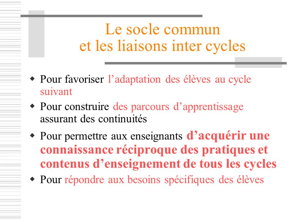 Le socle commun et les liaisons inter cycles