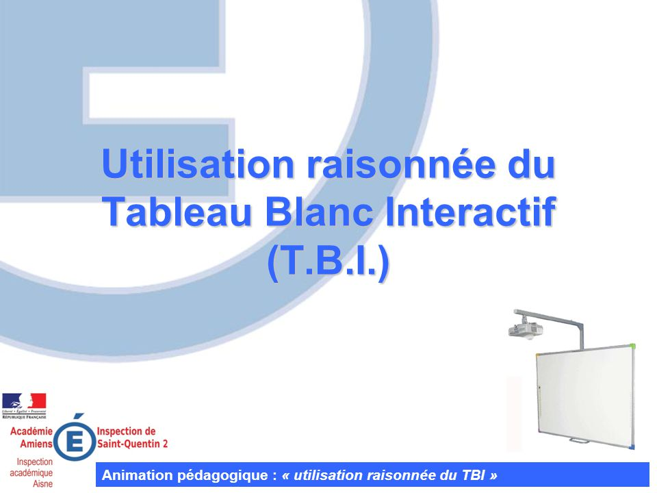 Utilisation raisonnée du Tableau Blanc Interactif (T.B.I.)
