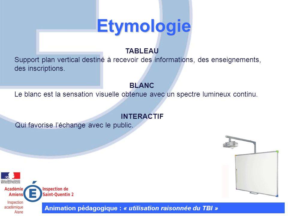 Etymologie TABLEAU. Support plan vertical destiné à recevoir des informations, des enseignements, des inscriptions.
