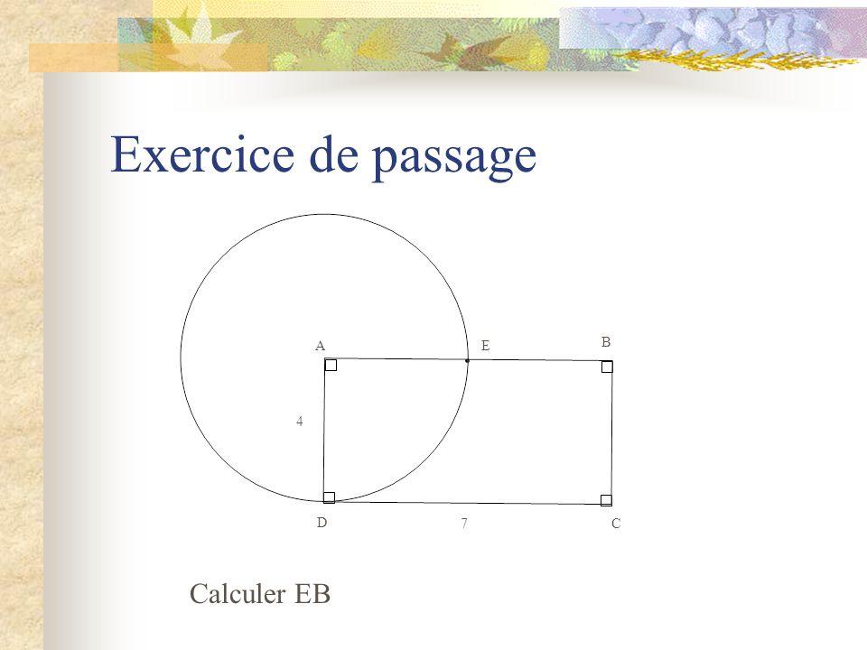 Exercice de passage D E A B C 4 7 Calculer EB Calculer EB